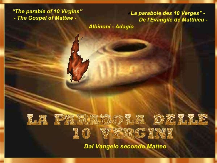 "Dal Vangelo secondo Matteo "" The parable of 10 Virgins"" - The Gospel of Mattew - « La parabole des 10 Verges"" -  De l..."