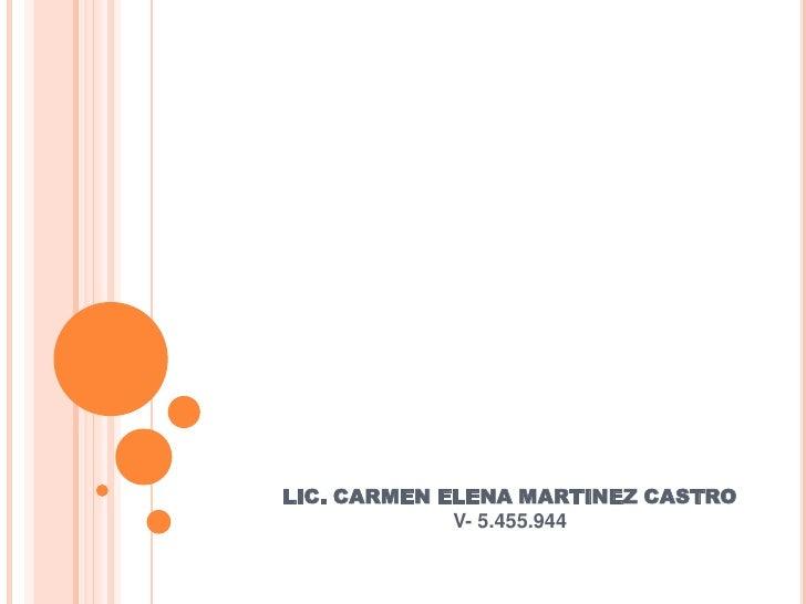 LIC. CARMEN ELENA MARTINEZ CASTRO             V- 5.455.944