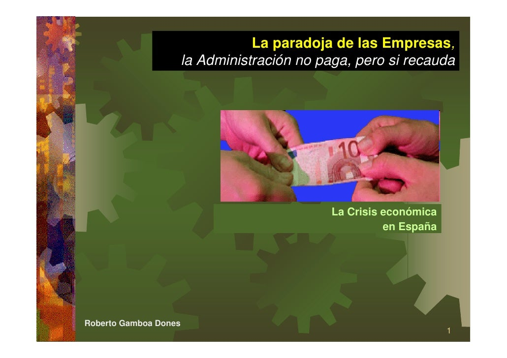 La paradoja de las Empresas,                        la Administración no paga, pero si recauda                            ...