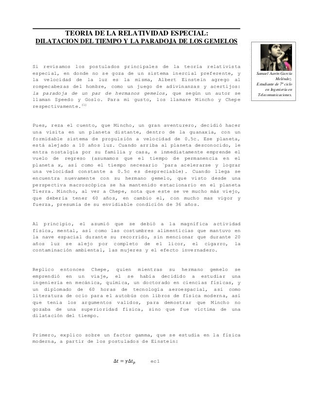 TEORIA DE LA RELATIVIDAD ESPECIAL: DILATACION DEL TIEMPO Y LA PARADOJA DE LOS GEMELOSSi revisamos los postulados principal...