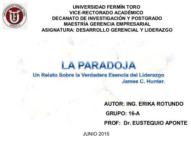 AUTOR: ING. ERIKA ROTUNDO GRUPO: 16-A PROF: Dr. EUSTEQUIO APONTE UNIVERSIDAD FERMÍN TORO VICE-RECTORADO ACADÉMICO DECANATO...