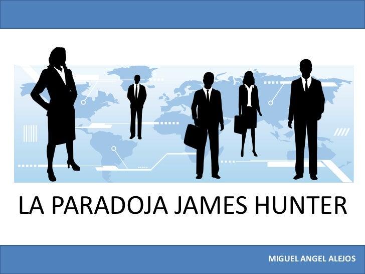 la paradoja de james hunter: