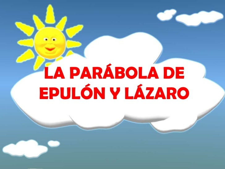 LA PARÁBOLA DE EPULÓN Y LÁZARO<br />