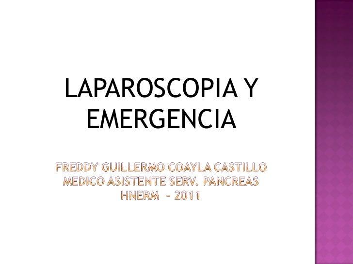 <ul><li>LAPAROSCOPIA Y EMERGENCIA </li></ul>
