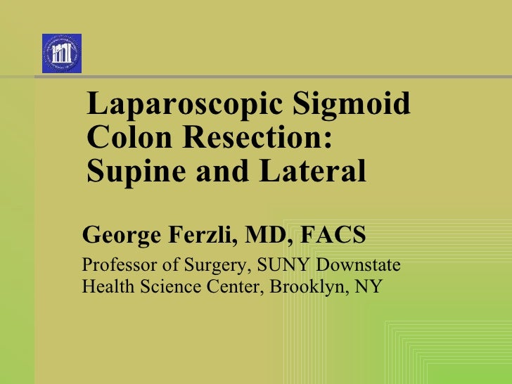 Laparoscopic Sigmoid Colon Resection: Supine and Lateral