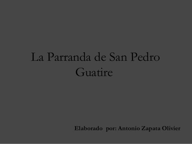 La Parranda de San Pedro        Guatire        Elaborado por: Antonio Zapata Olivier