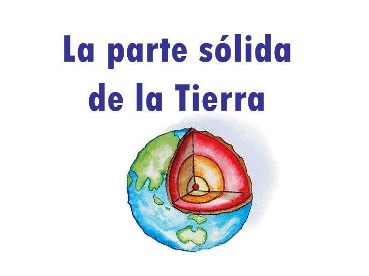 La parte solida_de_la_tierra