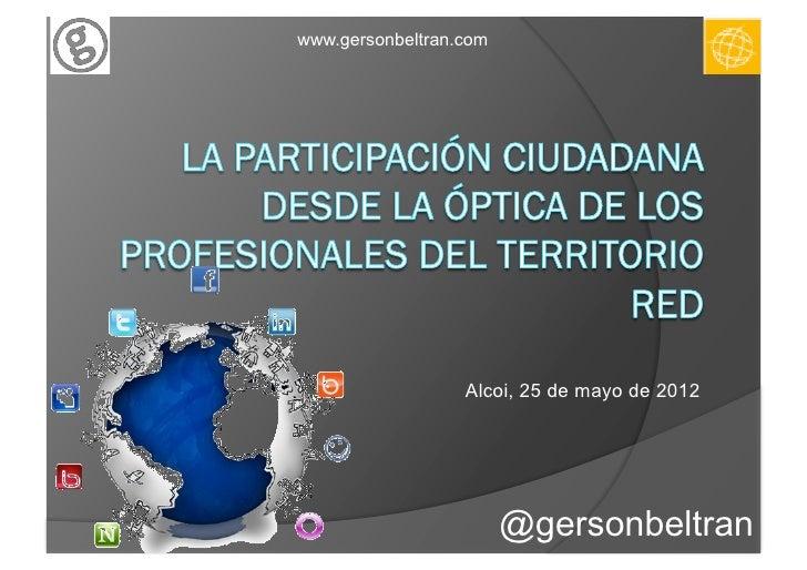 www.gersonbeltran.com                  Alcoi, 25 de mayo de 2012                        @gersonbeltran