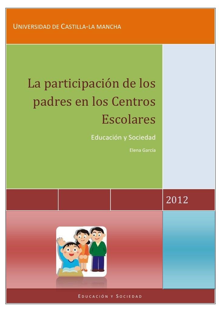 UNIVERSIDAD DE CASTILLA-LA MANCHA    La participación de los     padres en los Centros                 Escolares          ...