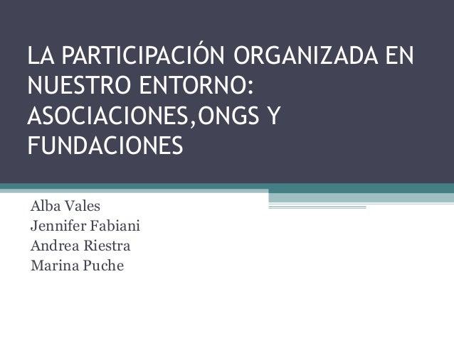 La participación organizada en nuestro entorno