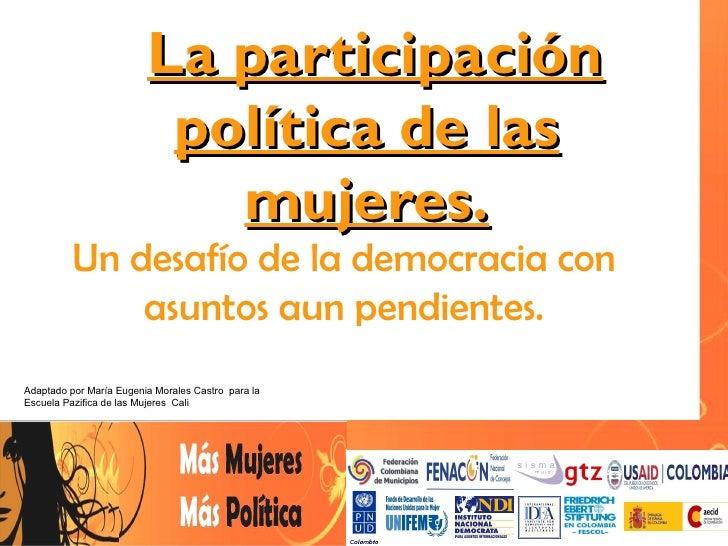 La participación                          política de las                            mujeres.          Un desafío de la de...