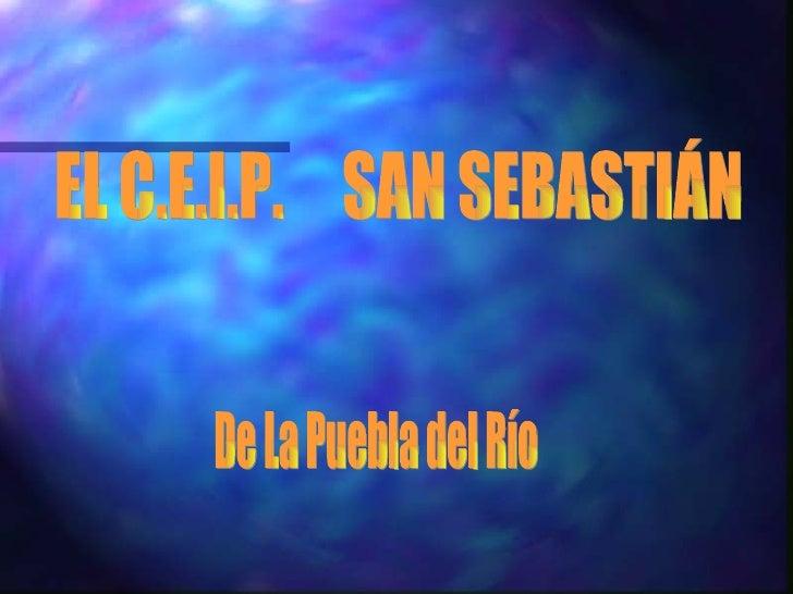 EL C.E.I.P.  SAN SEBASTIÁN De La Puebla del Río
