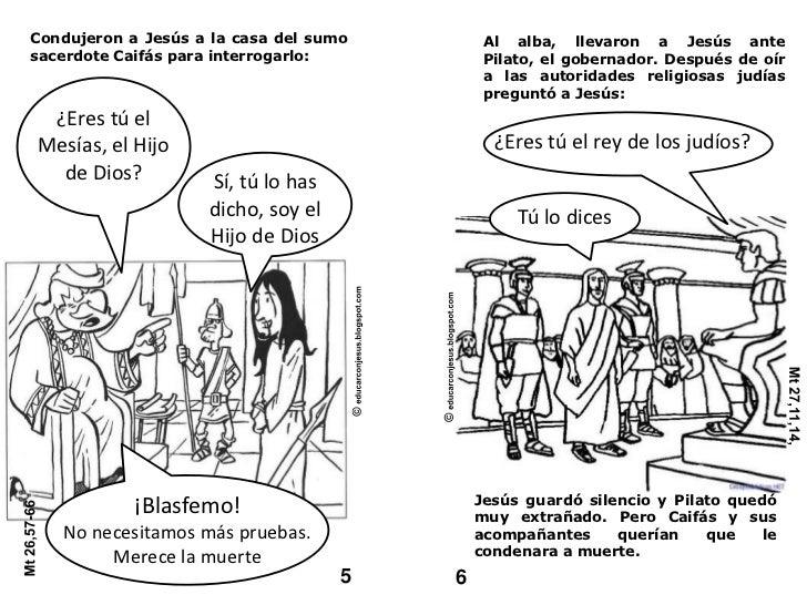 Condujeron a Jesús a la casa del sumo sacerdote Caifás para interrogarlo:<br />Al alba, llevaron a Jesús ante Pilato, el g...