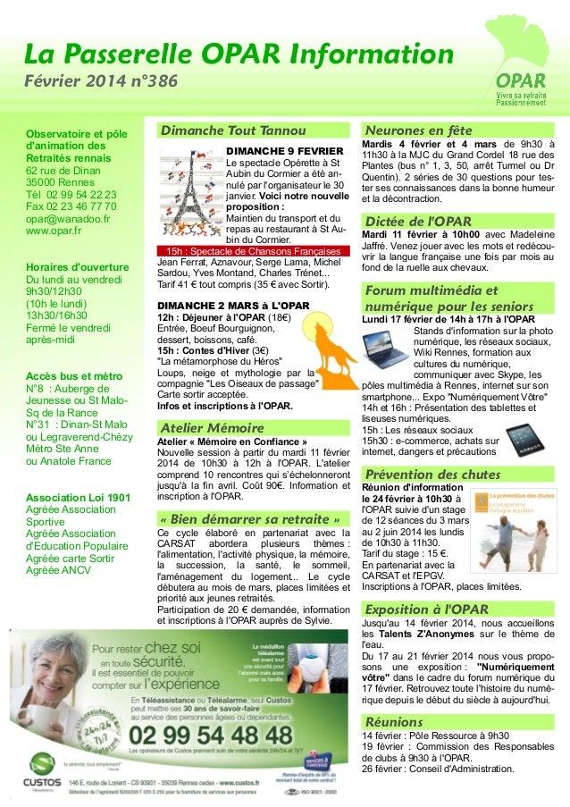 La Passerelle OPAR Information Février 2014 n°386 Observatoire et pôle d'animation des Retraités rennais 62 rue de Dinan 3...