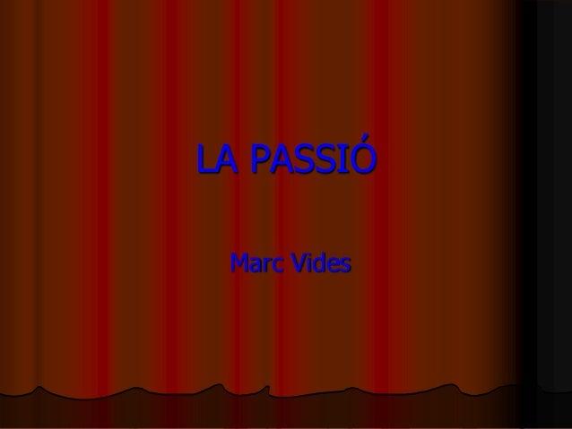LA PASSIÓMarc Vides
