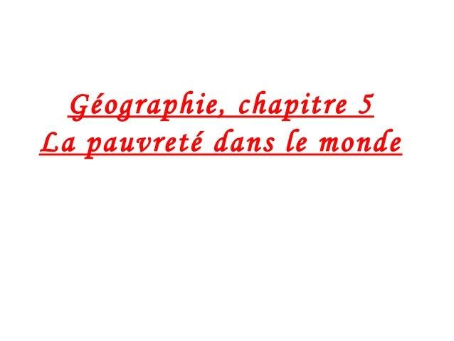 Géographie, chapitre 5 La pauvreté dans le monde