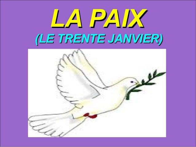 LA PAIX(LE TRENTE JANVIER)