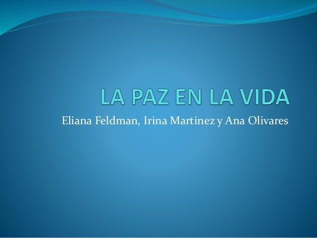 Eliana Feldman, Irina Martinez y Ana Olivares