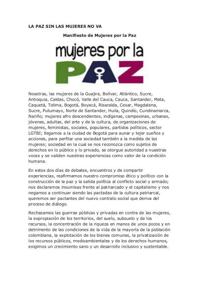 LA PAZ SIN LAS MUJERES NO VA                 Manifiesto de Mujeres por la PazNosotras, las mujeres de la Guajira, Bolívar,...
