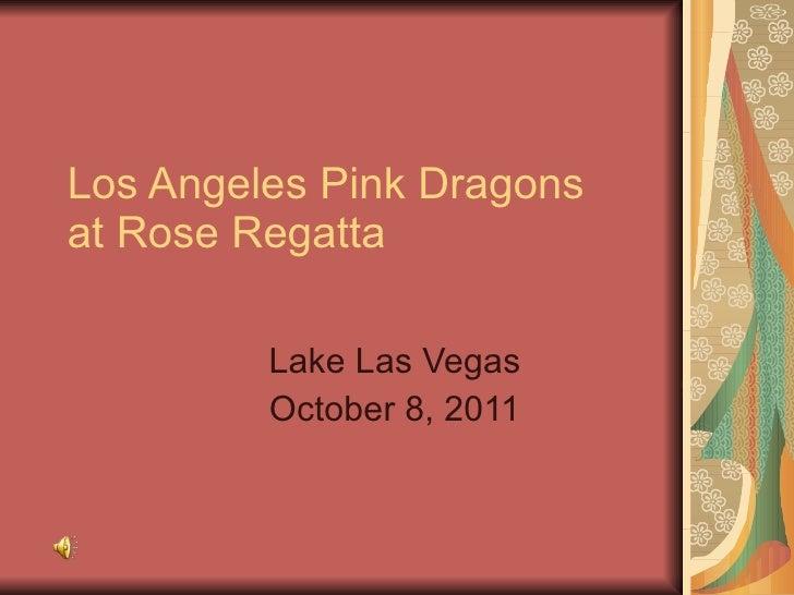 Los Angeles Pink Dragons  at Rose Regatta Lake Las Vegas October 8, 2011