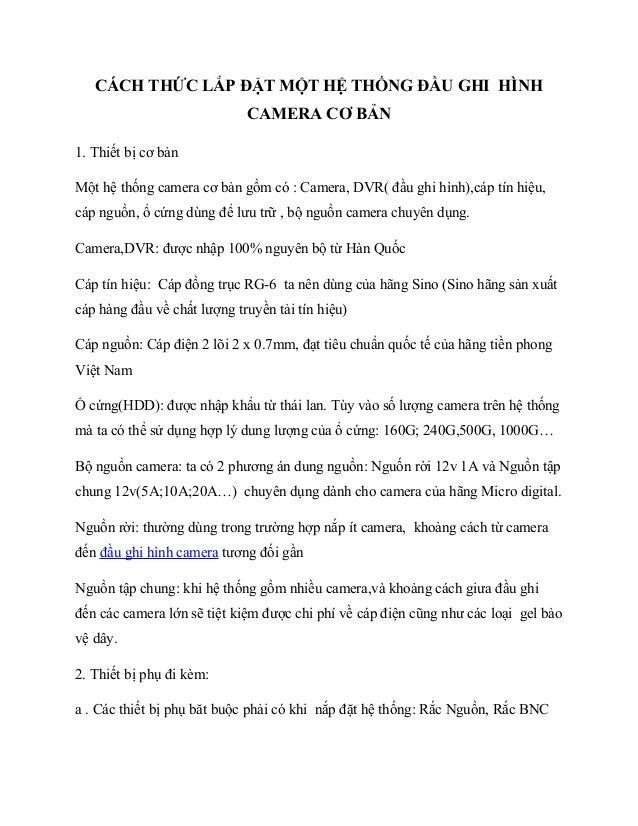 CÁCH THỨC LẮP ĐẶT MỘT HỆ THỐNG ĐẦU GHI HÌNH                             CAMERA CƠ BẢN1. Thiết bị cơ bảnMột hệ thống camera...