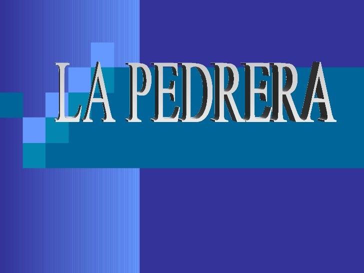 LA PEDRERA