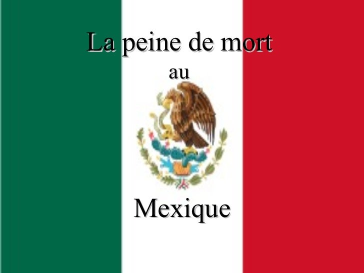 La peine de mort       au    Mexique