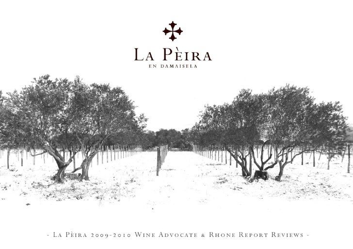 "- La Pèira 2009 Vintage -                                 ""Superlative 2009 and 2008 renditions""  The 2009 La Peira topped..."