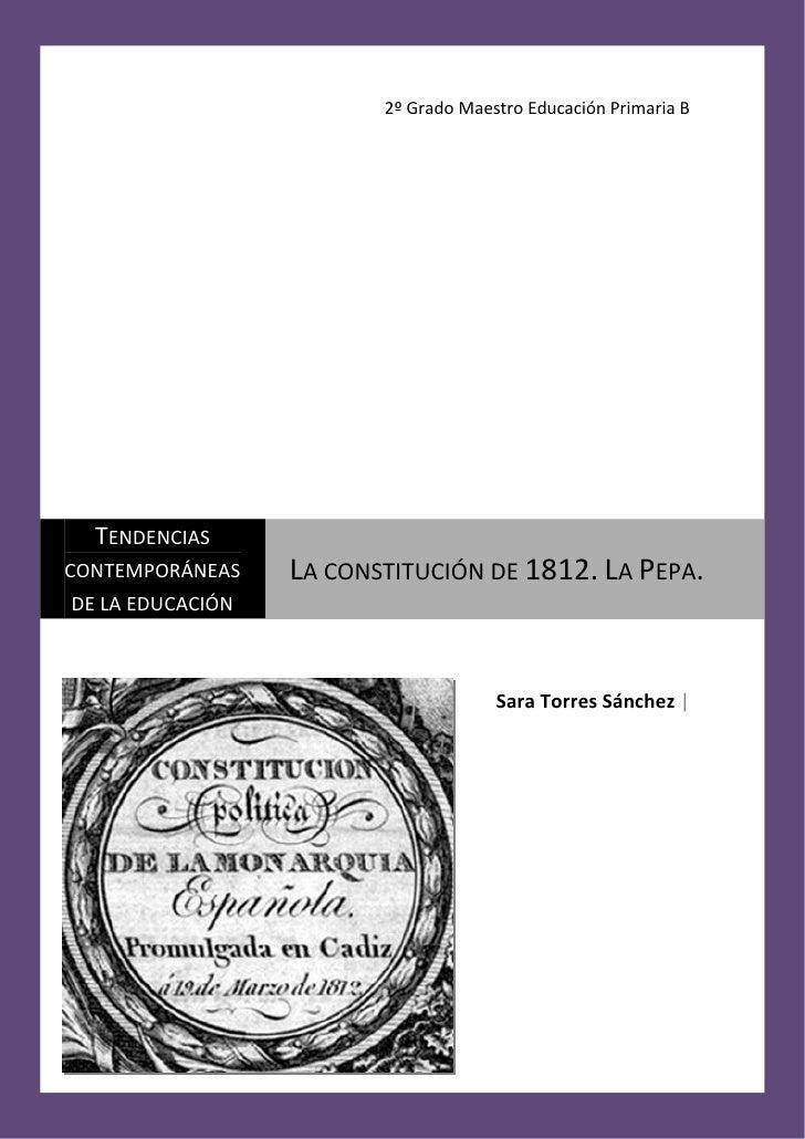 2º Grado Maestro Educación Primaria B  TENDENCIASCONTEMPORÁNEAS    LA CONSTITUCIÓN DE 1812. LA PEPA.DE LA EDUCACIÓN       ...