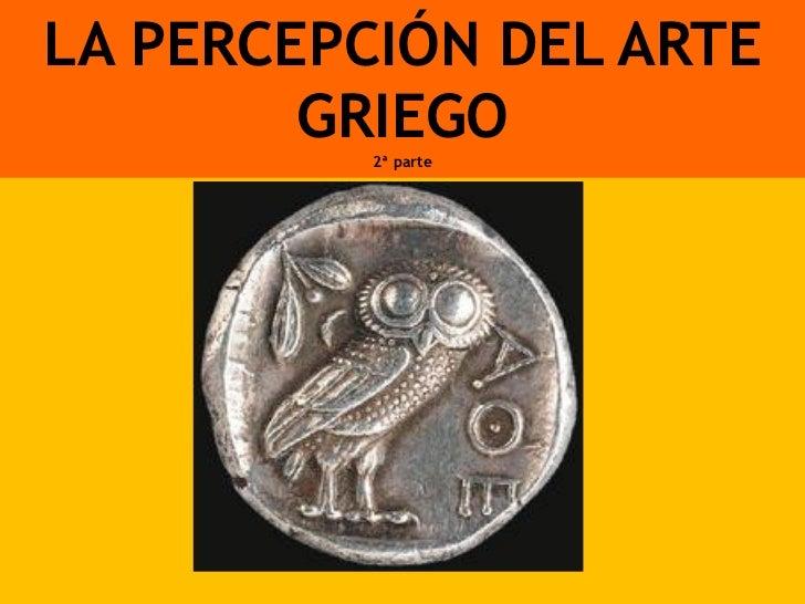 La percepcion del arte griego escultura y ceramica