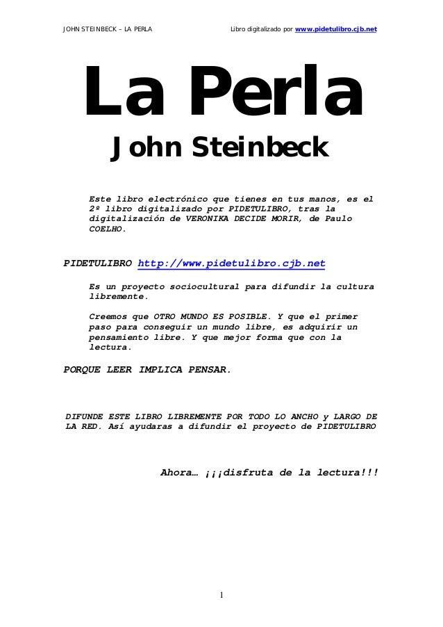 JOHN STEINBECK – LA PERLA  Libro digitalizado por www.pidetulibro.cjb.net  La Perla John Steinbeck Este libro electrónico ...