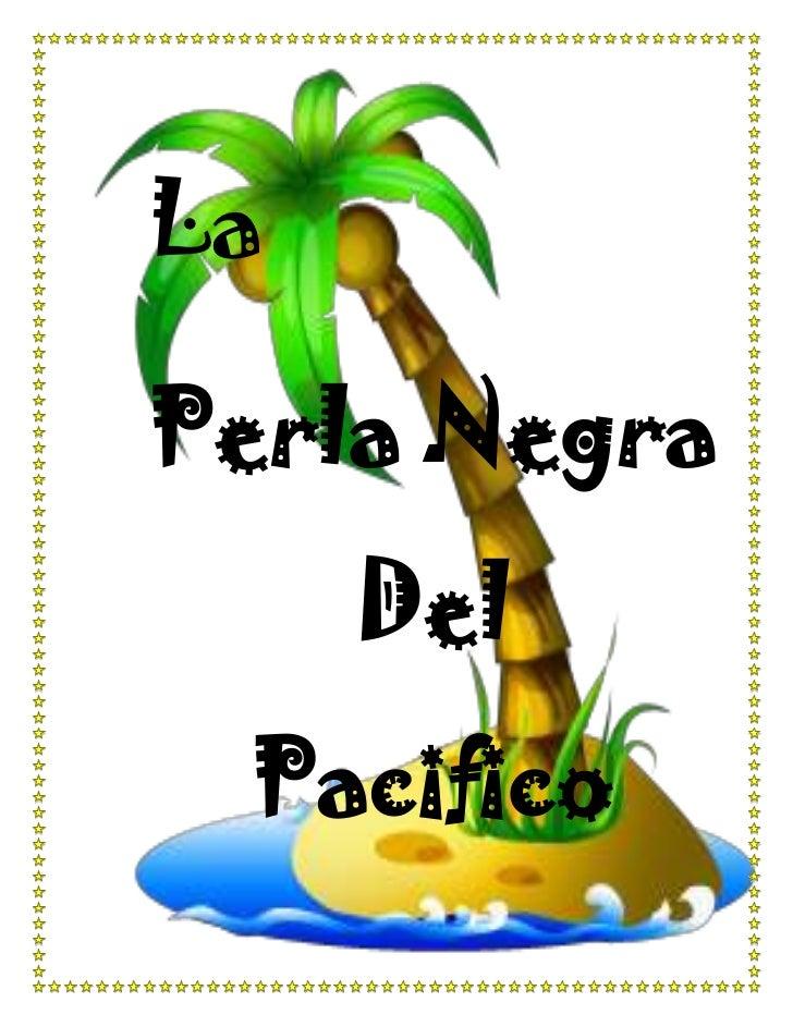 LaPerla Negra     Del Pacifico