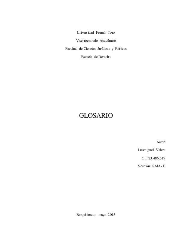 Universidad Fermín Toro Vice-rectorado Académico Facultad de Ciencias Jurídicas y Políticas Escuela de Derecho GLOSARIO Au...