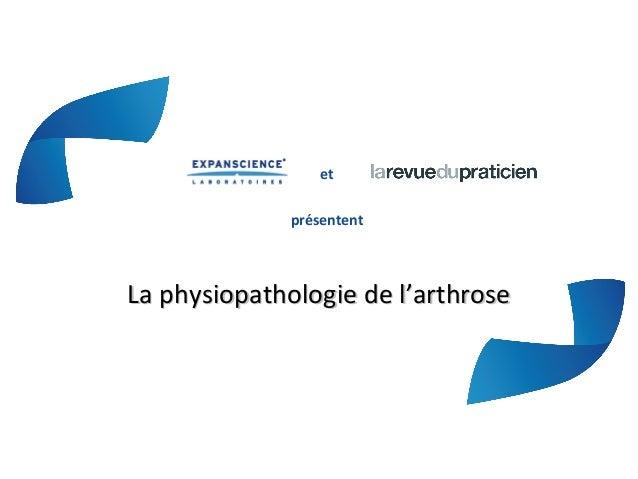 etprésententLa physiopathologie de l'arthroseLa physiopathologie de l'arthrose