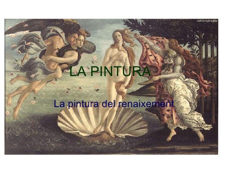 LA PINTURA La pintura del renaixement