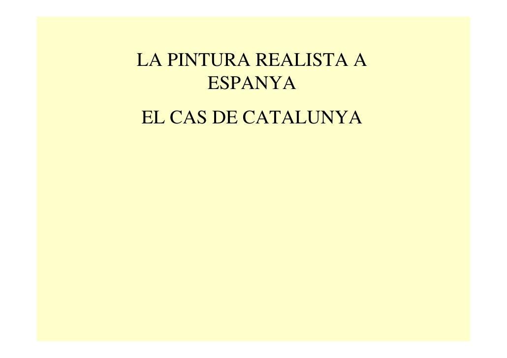 LA PINTURA REALISTA A        ESPANYA EL CAS DE CATALUNYA