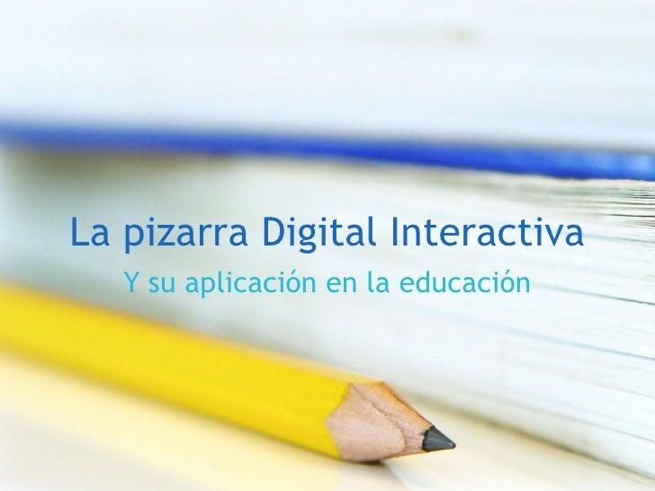 La pizarra Digital Interactiva Y su aplicación en la educación