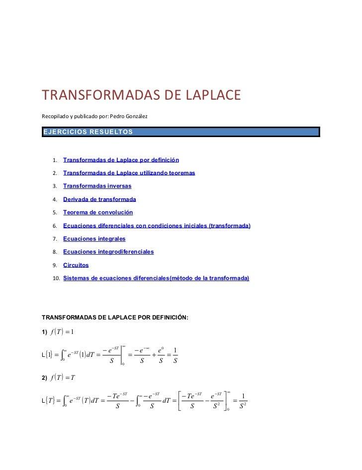 TRANSFORMADAS DE LAPLACERecopilado y publicado por: Pedro GonzálezEJERCICIOS RESUELTOS    1.     Transformadas de Laplace ...