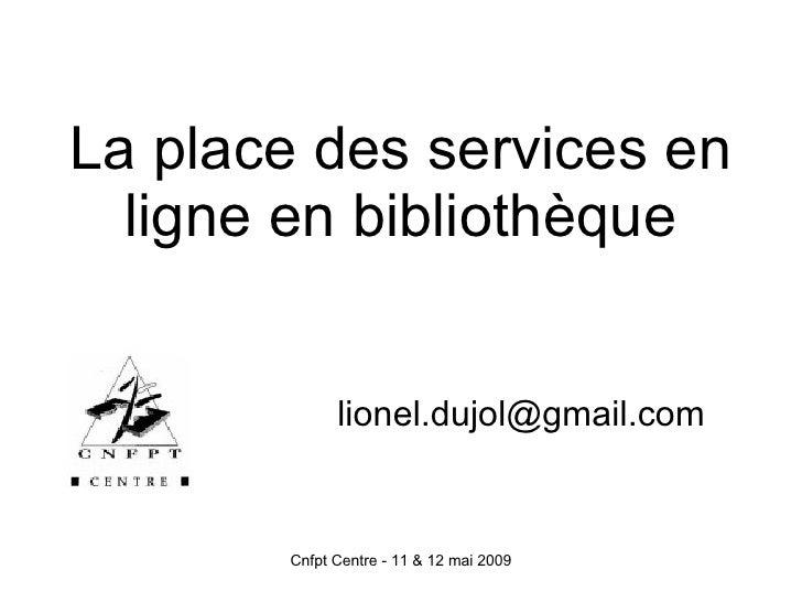 La place des services en ligne en bibliothèque [email_address]