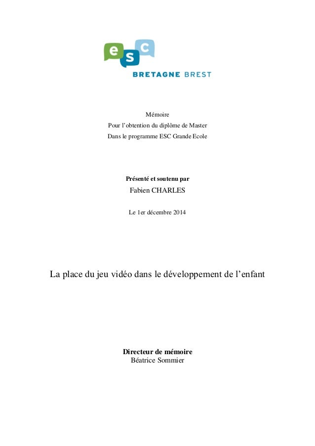 Mémoire Pour l'obtention du diplôme de Master Dans le programme ESC Grande Ecole Présenté et soutenu par Fabien CHARLES Le...
