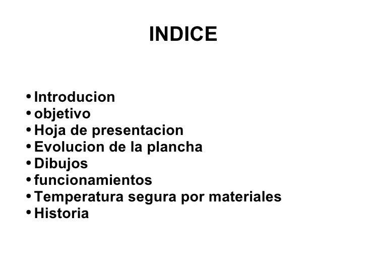 INDICE <ul><ul><li>Introducion </li></ul></ul><ul><ul><li>objetivo </li></ul></ul><ul><ul><li>Hoja de presentacion </li></...