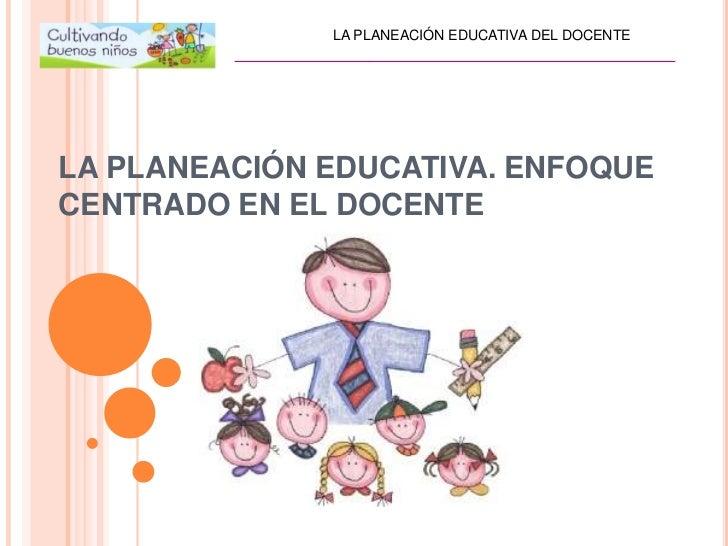 La Planeación Educativa