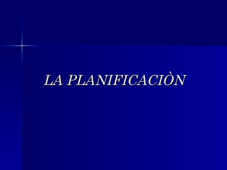 LA PLANIFICACIÒN