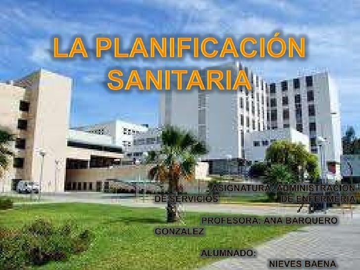 LA PLANIFICACIÓN SANITARIA<br />                                                                              ASIGNATURA: ...