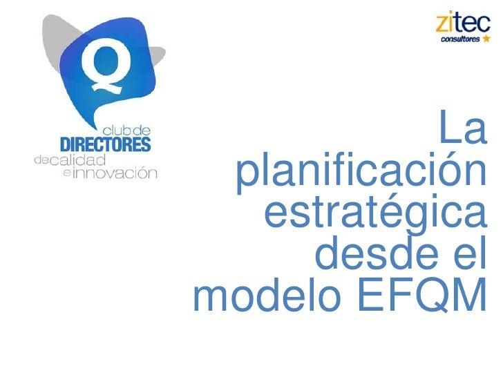 La planificación  estratégica     desde elmodelo EFQM