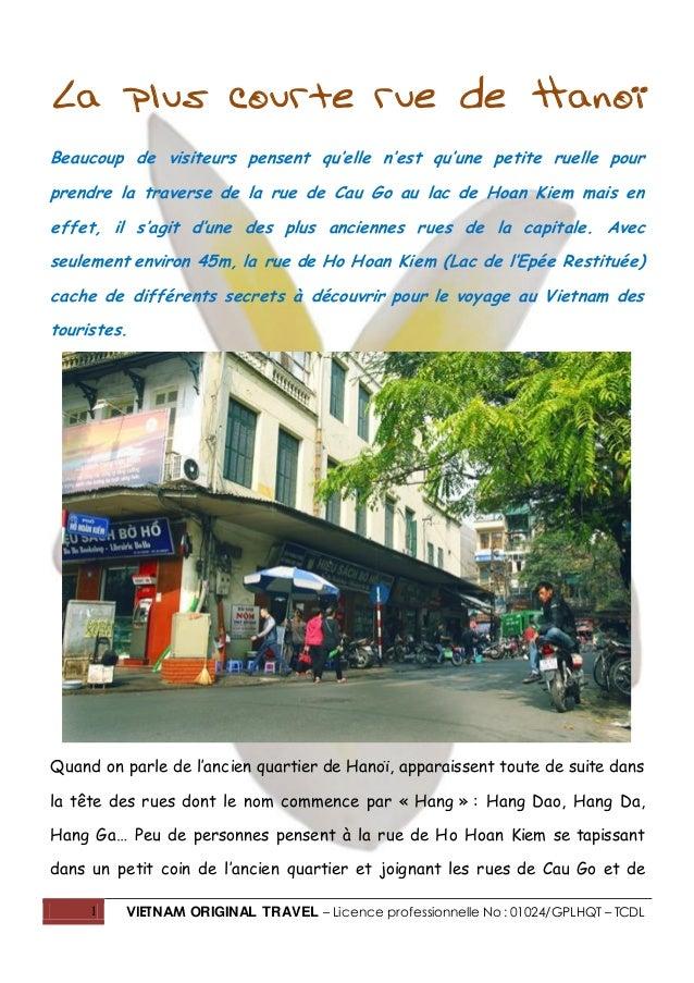 1 VIETNAM ORIGINAL TRAVEL – Licence professionnelle No : 01024/GPLHQT – TCDL La plus courte rue de Hanoï Beaucoup de visit...