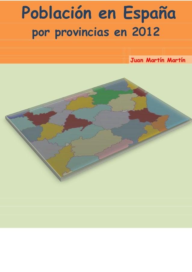 Población en España por provincias en 2012                 Juan Martín Martín