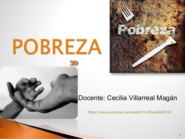 Docente: Cecilia Villarreal Magán https://www.youtube.com/watch?v=f3cwl3e5O1E  1