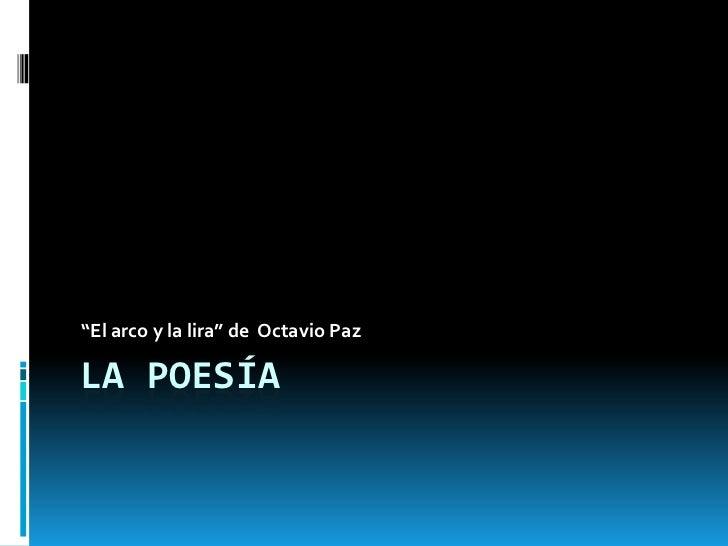 """""""El arco y la lira"""" de Octavio PazLA POESÍA"""