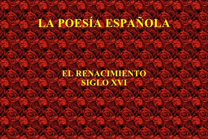 LA POESÍA ESPAÑOLA EL RENACIMIENTO SIGLO XVI
